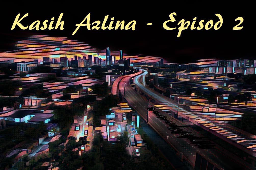Kasih Azlina - Ampang